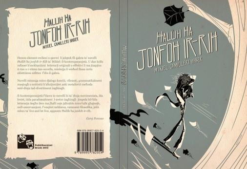 Ħallih Ħa Jonfoħ ir-Riħ (2013) - My first published collection of short stories for adults.
